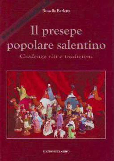 Immagine di Presepe popolare salentino. Credenze riti e tradizioni