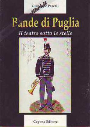 Immagine di Bande di Puglia. Il teatro sotto le stelle