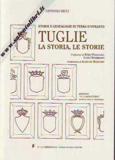 Immagine di Tuglie : la storia le storie; Storie e genealogie di Terra d'Otranto