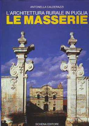Immagine di Architettura Rurale in Puglia. Le Masserie