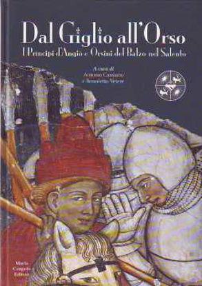 Immagine di Dal giglio all'orso. I principi D'Angiò e Orsini del Balzo nel Salento