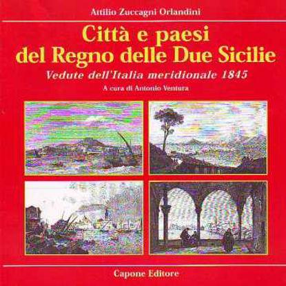 Immagine di Città e paesi del Regno della Due Sicilie. Vedute dell'Italia meridionale 1845