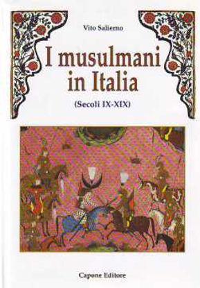 Immagine di I Musulmani in Italia. Secoli IX - XIX