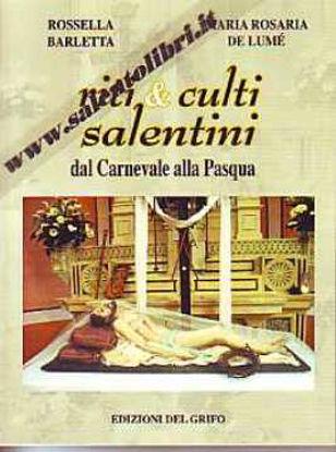 Immagine di Riti e culti salentini : dal Carnevale alla Pasqua