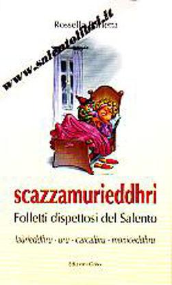 Immagine di Scazzamurieddhri. Folletti dispettosi del Salento.