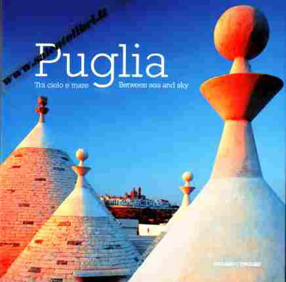 Immagine di Puglia.Tra Cielo e Mare - Puglia. Between Land and Sea