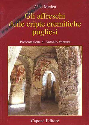 Immagine di Gli affreschi delle Cripte eremitiche pugliesi