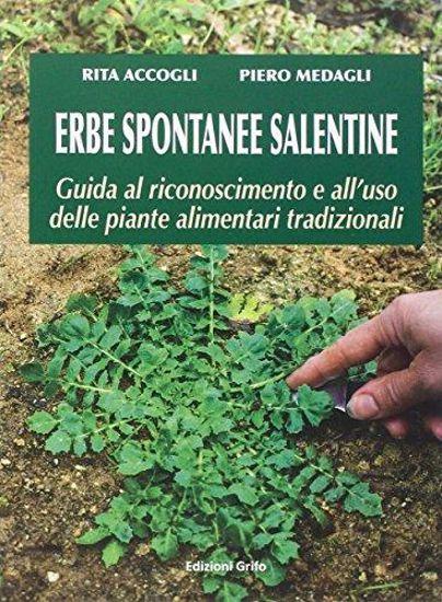 Immagine di Erbe spontanee salentine. Guida al riconoscimento e all'uso delle piante alimentari tradizionali