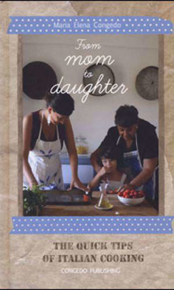 Immagine di From mom to daughter. The quick tips of italian cooking (Inglese)