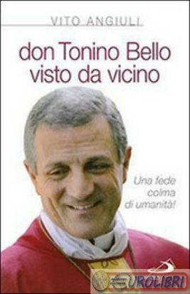 Immagine di DON TONINO BELLO VISTO DA VICINO