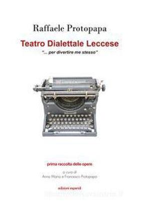 Immagine di TEATRO DIALETTALE LECCESE «PER DIVERTIRE ME STESSO»