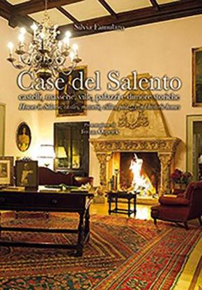 Immagine di CASE DEL SALENTO. CASTELLI, MASSERIE, VILLE, PALAZZI E DIMORE STORICHE