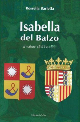 Immagine di ISABELLA DEL BALZO - IL VALORE DELL`EREDITA`