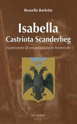 Immagine di ISABELLA CASTRIOTA SCANDERBERG. ESPRESSIONE DI EMANCIPAZIONE FEMMINILE