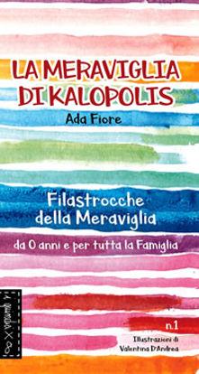 Immagine di LA MERAVIGLIA DI KALOPOLIS - FILASTROCCHE DELLA MERAVIGLIA