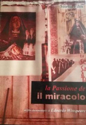 Immagine di LA PASSIONE DE IL MIRACOLO