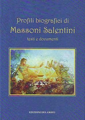 Immagine di PROFILI BIOGRAFICI DI MASSONI SALENTINI. TESTI E DOCUMENTI