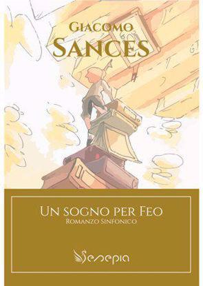 Immagine di UN SOGNO PER FEO.  Romanzo Sinfonico