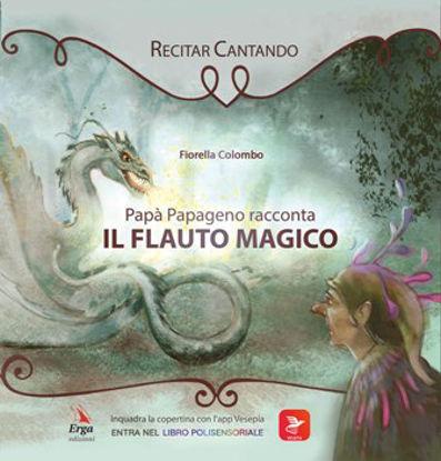 Immagine di PAPA` PAPAGENO RACCONTA IL FLAUTO MAGICO. Recitar cantando