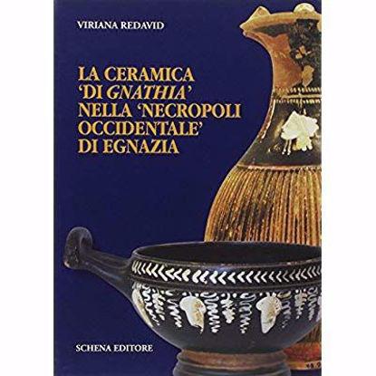 """Immagine di La ceramica """"di Gnathia"""" nella """"Necropoli Occidentale"""" di Egnazia"""