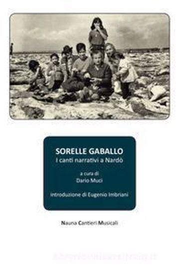 Immagine di SORELLE GABALLO. I CANTI NARRATIVI A NARDO` (Libro + Cd Audio)