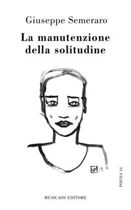 Immagine di LA MANUTENZIONE DELLA SOLITUDINE