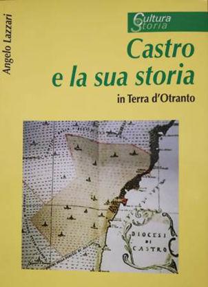 Immagine di CASTRO E LA SUA STORIA IN TERRA D`OTRANTO