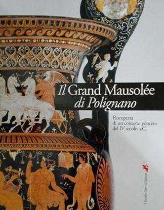 Immagine di IL GRAND MAUSOLE`E DI POLIGNANO. RISCOPERTA DI UN CONTESTO PEUCETA DEL IV SECOLO A.C.