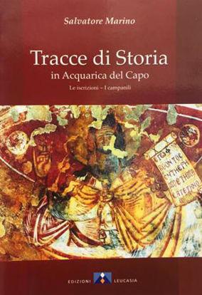 Immagine di TRACCE DI STORIA IN ACQUARICA DEL CAPO. LE ISCRIZIONI, I CAMPANILI
