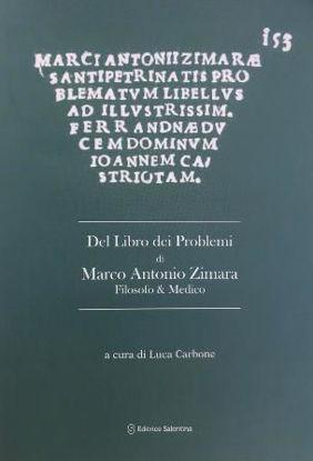 Immagine di LIBRO DEI PROBLEMI DI MARCO ANTONIO ZIMARA. FILOSOFO E MEDICO