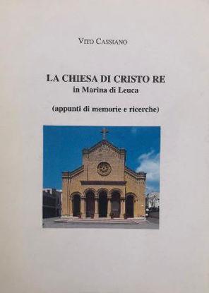 Immagine di CHIESA DI CRISTO RE IN MARINA DI LEUCA (APPUNTI DI MEMORIE E RICERCHE) (LA)