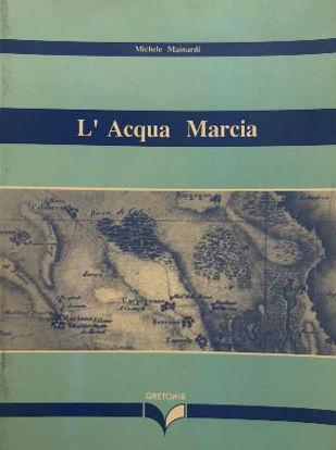 Immagine di L`ACQUA MARCIA. LE PALUDI NEL SALENTO TRA 800 E 900