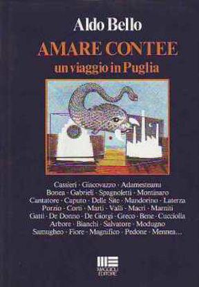 Immagine di Amare Contee. Un viaggio in Puglia (Interviste ai famosi personaggi Pugliesi)