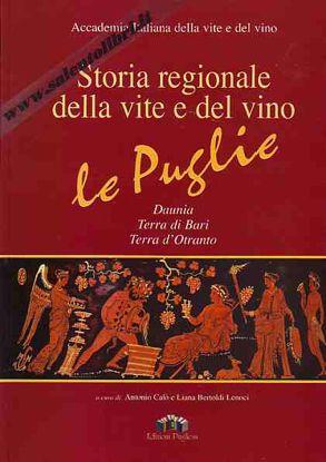 Immagine di Storia regionale della vite e del vino - Le Puglie Daunia, Terra di Bari, Terra d'Otranto
