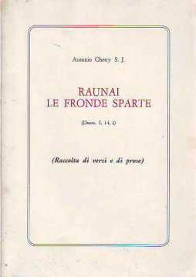 Immagine di Raunai le fronde sparte. Raccolta di versi e prose