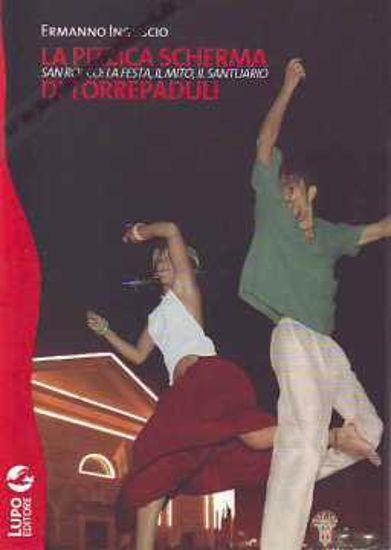 Immagine di La pizzica scherma di Torrepaduli San Rocco : la festa, il mito, il santuario