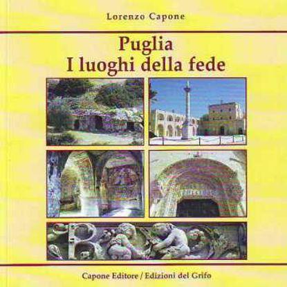 Immagine di Puglia. I luoghi della fede