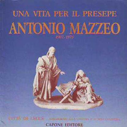 Immagine di Una vita per il presepe - ANTONIO MAZZEO 1907-1975