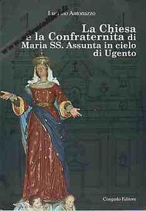 Immagine di La Chiesa e la Confraternita di Maria SS. Assunta in cielo di Ugento