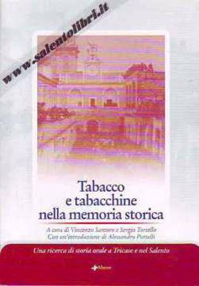 Immagine di TABACCO E TABACCHINE NELLA MEMORIA STORICA. UNA RICERCA DI STORIA ORALE A TRICASE E NEL SALENTO