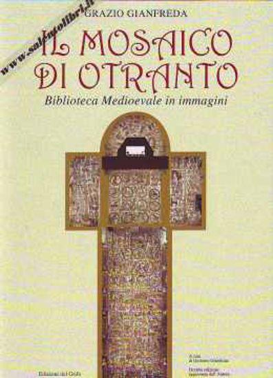 Immagine di Il mosaico di Otranto. Biblioteca medioevale in immagini