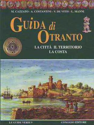 Immagine di Guida di Otranto. La città il territorio la costa