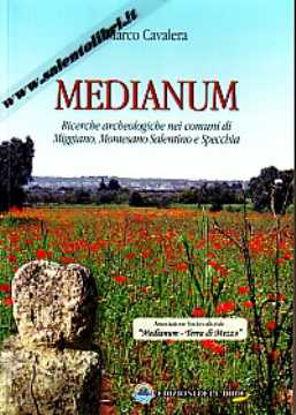 Immagine di Medianum. Ricerche archeologiche nei comuni di Miggiano, Montesano Salentino e Specchia