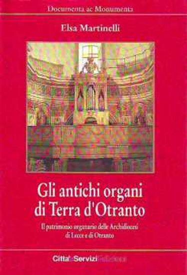 Immagine di Gli antichi organi di Terra d'Otranto.
