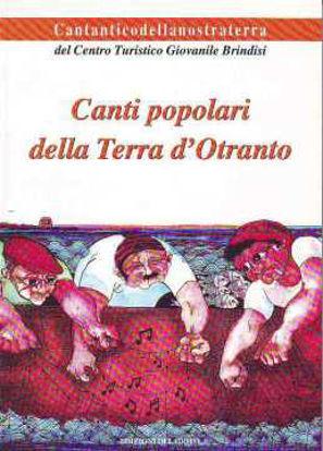Immagine di Canti popolari della Terra d'Otranto - (Canzoniere con accordi)