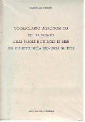 Immagine di Vocabolario agronomico col raffronto delle parole e dei modi di dire nel dialetto della provincia di Lecce (rist. anast. Lecce, 1891)