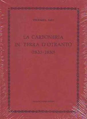 Immagine di LA CARBONERIA IN TERRA D`OTRANTO (1820-1830)