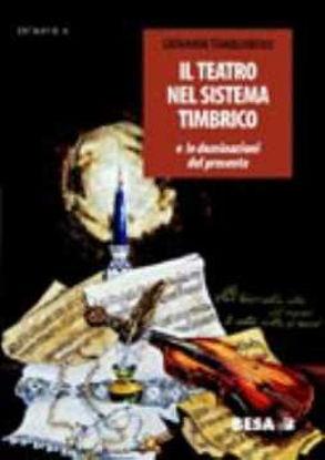Immagine di Il teatro nel sistema timbrico e le dominazioni del presente