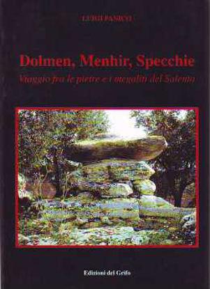 Immagine di Dolmen, Menhir e Specchie. Viaggio fra le pietre e i megaliti del Salento