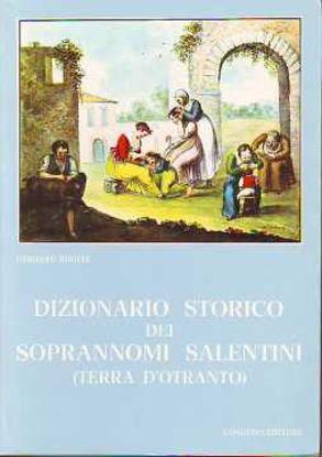 Immagine di Dizionario storico dei Soprannomi Salentini